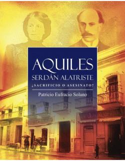 Aquiles Serdán Alatriste ¿sacrificio o asesinato?