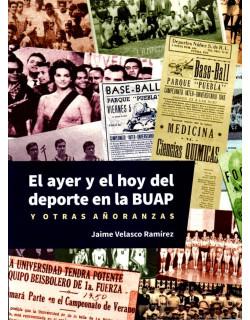 El ayer y el hoy del deporte en la BUAP.