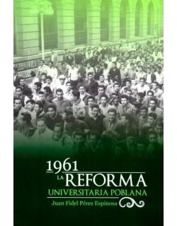 1961 La reforma universitaria poblana