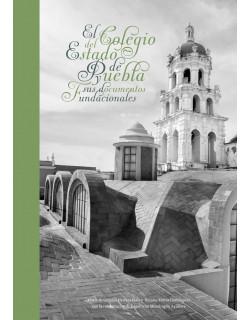 El colegio del estado de Puebla y sus documentos fundacionales