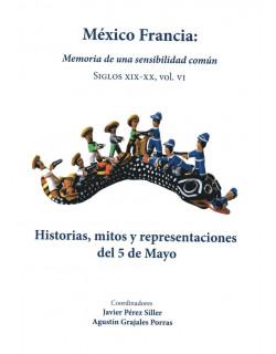 México Francia: memoria de una sensibilidad común siglos XIX-XX vol. VI