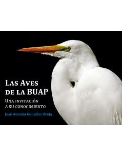 Las aves de la BUAP. Una invitación a su conocimiento